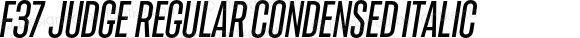 F37 Judge Regular Condensed Italic