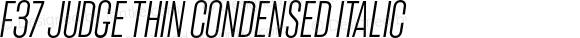 F37 Judge Thin Condensed Italic