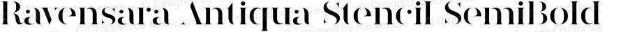 Ravensara Antiqua Stencil SemiBold Version 1.000