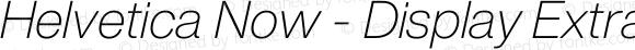 Helvetica Now - Display Extra Light Italic
