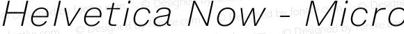 Helvetica Now - Micro Extra Light Italic