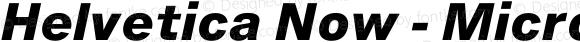 Helvetica Now - Micro Extra Bold Italic