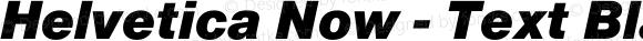 Helvetica Now - Text Black Italic