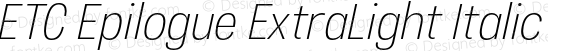 ETC Epilogue ExtraLight Italic
