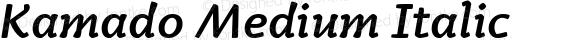 Kamado Medium Italic