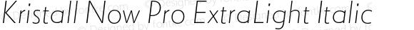Kristall Now Pro ExtraLight Italic