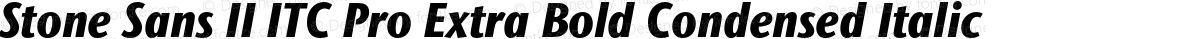 Stone Sans II ITC Pro Extra Bold Condensed Italic