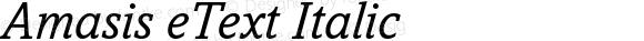 Amasis eText Italic Version 1.1