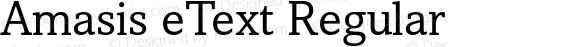 Amasis eText Regular Version 1.1