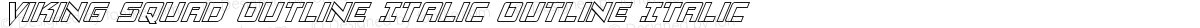 Viking Squad Outline Italic Outline Italic