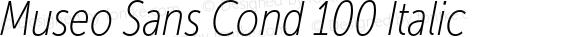 Museo Sans Cond 100 Italic