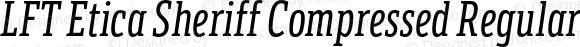 LFT Etica Sheriff Compressed Regular Italic
