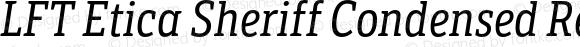 LFT Etica Sheriff Condensed Regular Italic