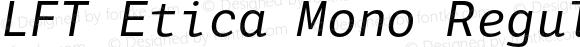 LFT Etica Mono Regular Italic