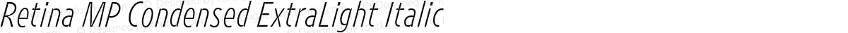 Retina MP Condensed ExtraLight Italic
