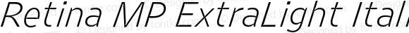 Retina MP ExtraLight Italic