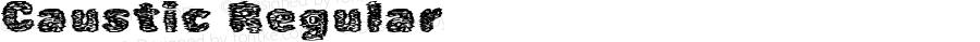 Caustic Regular Version 1.00;February 13, 2019;FontCreator 11.5.0.2430 64-bit