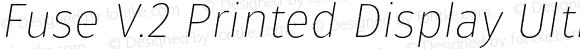 Fuse V.2 Printed Display Ultra Light Italic