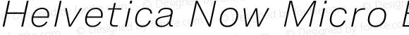 Helvetica Now Micro Extra Light Italic