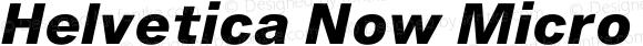 Helvetica Now Micro Extra Bold Italic