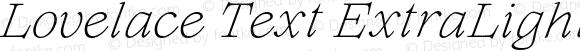 Lovelace Text ExtraLight Italic