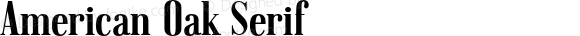 American Oak Serif Version 1.000;PS 001.000;hotconv 1.0.88;makeotf.lib2.5.64775