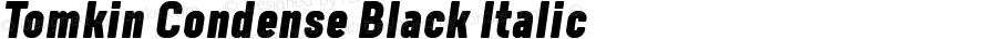 Tomkin Condense Black Italic Version 1.000;YWFTv17