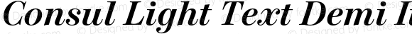 Consul Light Text Demi Italic Text