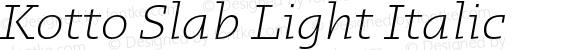 Kotto Slab Light Italic