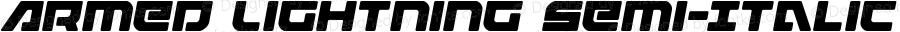 Armed Lightning Semi-Italic Semi-Italic Version 1.1; 2019