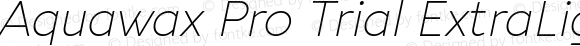 Aquawax Pro Trial ExtraLight Italic