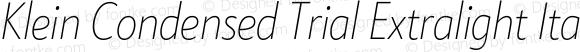 Klein Condensed Trial Extralight Italic