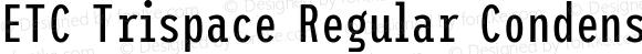 ETC Trispace Regular Condensed