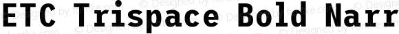 ETC Trispace Bold Narrow