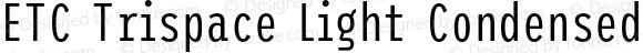 ETC Trispace Light Condensed