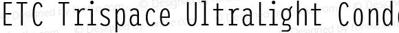 ETC Trispace UltraLight Condensed