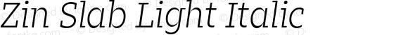 Zin Slab Light Italic