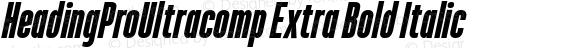 HeadingProUltracomp Extra Bold Italic