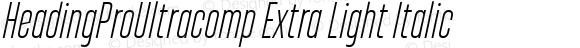 HeadingProUltracomp Extra Light Italic