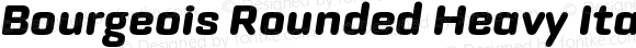 Bourgeois Rounded Heavy Italic