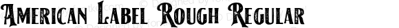 American Label Rough