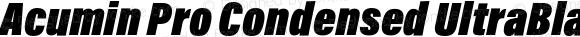 Acumin Pro Condensed UltraBlack Italic