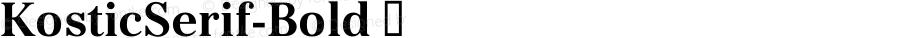KosticSerif-Bold ☞ Version 2.000;com.myfonts.kostic.serif.bold.wfkit2.3Gq2