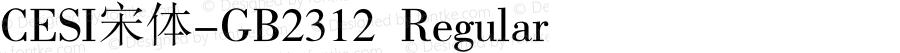 CESI宋体-GB2312 Regular Version 1.00