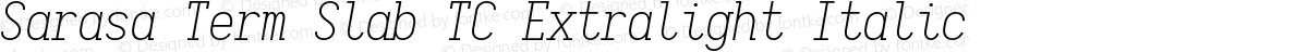 Sarasa Term Slab TC Extralight Italic