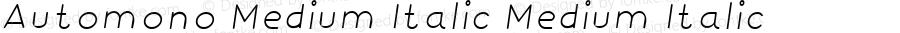 Automono Medium Italic Medium Italic Version 1.000