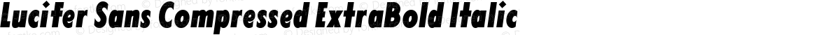 Lucifer Sans Compressed ExtraBold Italic