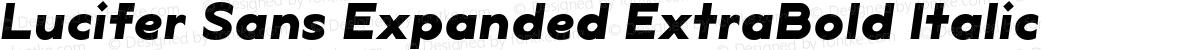 Lucifer Sans Expanded ExtraBold Italic