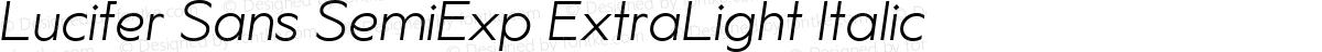 Lucifer Sans SemiExp ExtraLight Italic