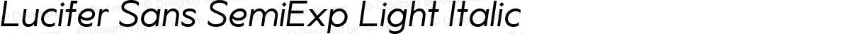 Lucifer Sans SemiExp Light Italic